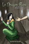 Le Dragon blanc (Les Enfants de Prométhée, #1)