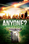 Anyone? by Angela  Scott
