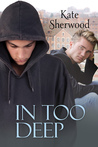 In Too Deep by Kate Sherwood