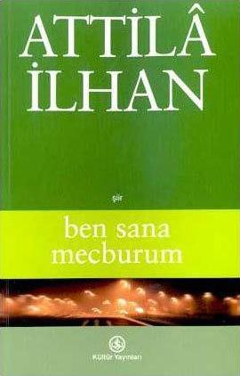Ben Sana Mecburum By Attilâ Ilhan