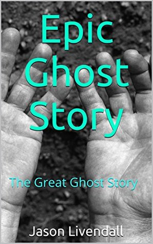 Epic Ghost Story: The Great Ghost Story