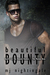 Beautiful Bounty (The Bounty Hunters – The Marino Bros., #1)