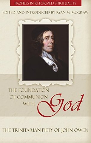 The Foundation of Communion with God by Ryan M. McGraw