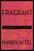 Fragrant by Mandy Aftel