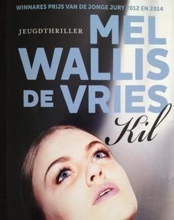Kil by Mel Wallis de Vries