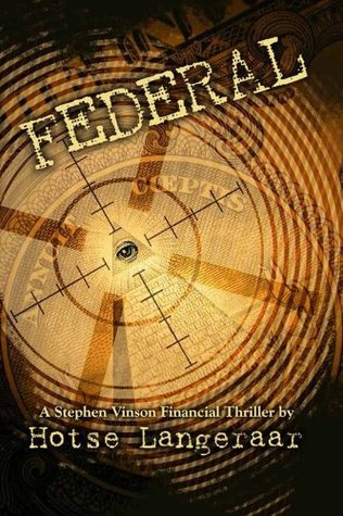 Federal: The Federal Reserve. The dangerous, secret, privately owned company ...