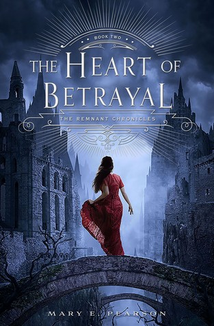 Review: The Heart of Betrayal (The Remnant Chronicles #2) by Mary E. Pearson