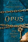 Die Bücherjäger (Opus, #2)