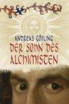 Der Sohn des Alchmisten by Andreas Gößling