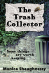 The Trash Collector by Monica Shaughnessy