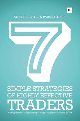 7 Simple Strategies of Highly Effective Traders: Winning Technical Analysis Strategies That You Can Put Into Practice Right Now