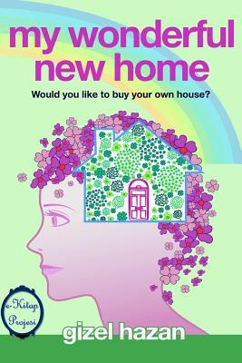 My Wonderful New Home: Would You Like to Buy Your Own House?