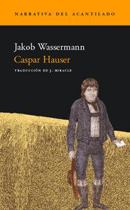 Caspar Hauser por Jakob Wassermann, J. Miracle