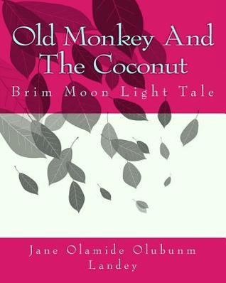 Old Monkey And The Coconut: Brim Moon Light Tale