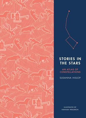 Stories in the Stars: An Atlas of Constellations