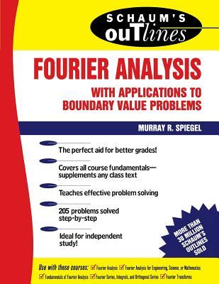 Schaum's Outline of Fourier Analysis with Applications to Boschaum's Outline of Fourier Analysis with Applications to Boundary Value Problems Undary Value Problems
