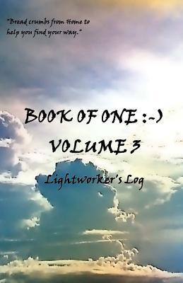 Book of One: -): Volume 3 Lightworker's Log