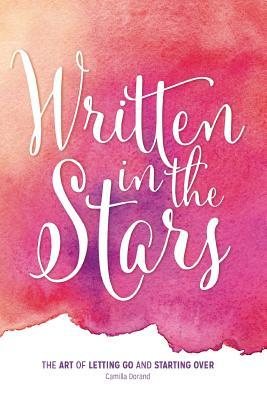 written-in-the-stars-the-art-of-letting-go-and-starting-over