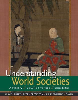 Understanding World Societies, Volume 1: To 1600