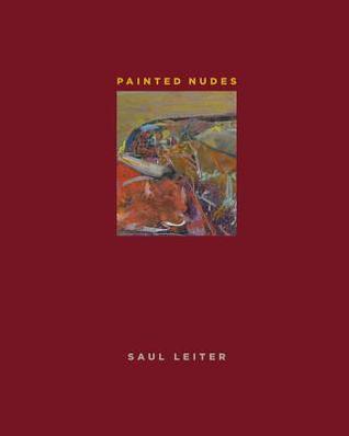 Painted Nudes por Saul Leiter, Mona Gainer-Salim