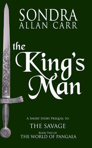 The King's Man: A Short Story Prequel to The Savage