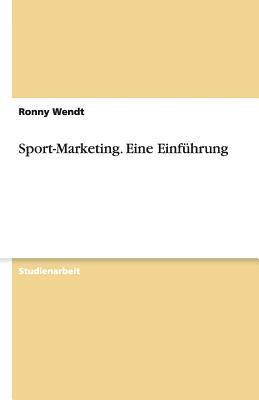 Sport-Marketing. Eine Einfuhrung