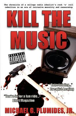 Kill the Music: The Chronicle of a College Radio Idealist's Rock 'n' Roll Rebellion in an Era of Intrusive Morality and Censorship