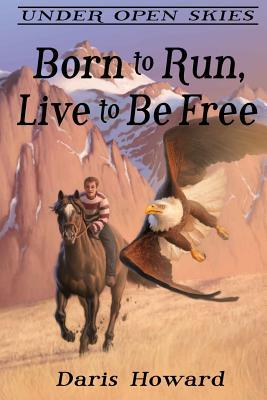 Born to Run, Live to Be Free