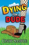 Dying for a Dude (Laurel McKay Mysteries, #4)