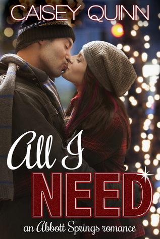 All I Need: An Abbott Springs Romance