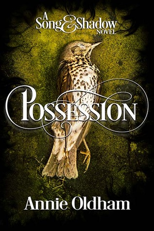 Possession (Song and Shadow, #1)