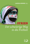 Syrien Der schwierige Weg in die Freiheit