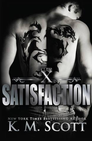 Satisfaction (Club X, #4)