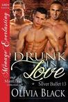 Drunk in Love (Silver Bullet, #13)
