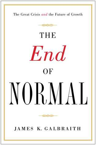 The End of Normal: Why the Growth Economy Isn't Coming Back-and What to Do When It Doesn't