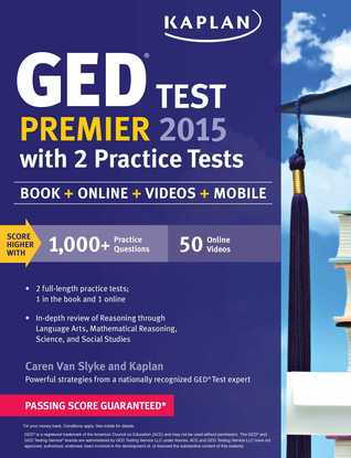 Kaplan GED Test Premier 2015 with 2 Practice Tests: Book + Online + Videos + Mobile