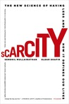 Scarcity: Why Having Too Little Means So Much