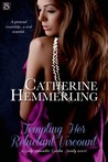 Tempting Her Reluctant Viscount (Lady Lancaster Garden Society, #3)