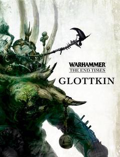 Warhammer: The End Times - Glottkin