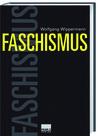 Faschismus. Eine Weltgeschichte vom 18. Jahrhundert bis heute.