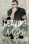 Leaving His Mark (Leaving Marks #1)