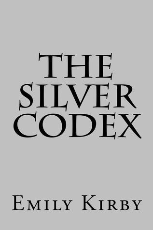 The Silver Codex (The Silver Codex #1)