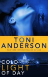 Cold Light of Day (Cold Justice, #3) by Toni Anderson