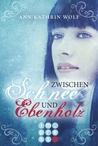 Zwischen Schnee und Ebenholz by Ann-Kathrin Wolf