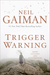 Trigger Warning Short Fictions and Disturbances by Neil Gaiman