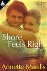 Shore Feels Right (Gulf Shore #2)