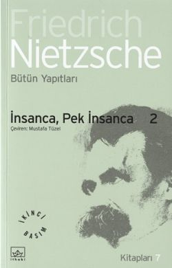 İnsanca, Pek İnsanca 2 by Friedrich Nietzsche