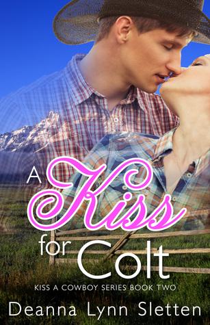 A Kiss for Colt (Kiss a Cowboy Series Book Two)