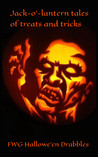 Jack-o'-Lantern Tales of Treats and Tricks:  FWG Hallowe'en Drabbles
