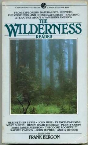 The Wilderness Reader by Frank Bergon